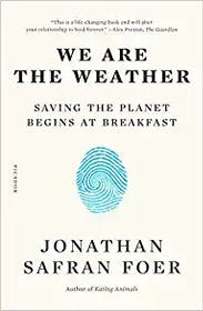 We Are The Weather Saving The Planet Begins At Breakfast Gallery Image #1