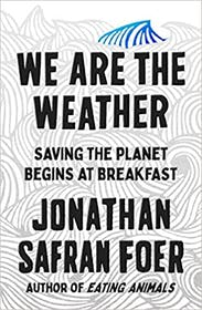 We Are The Weather Saving The Planet Begins At Breakfast Gallery Image #0
