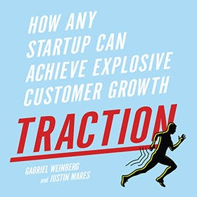 Traction: How any Startup can achieve explosive customer growth Gallery Image #3
